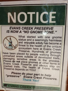 "NOTICE -- Evans Creek Preserve is now a ""no gnome zone"""
